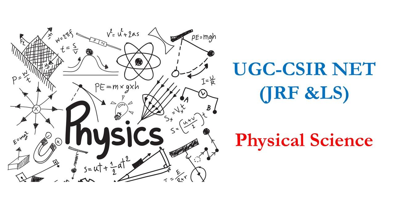 CSIR-UGC-JRF-NET (Physics)